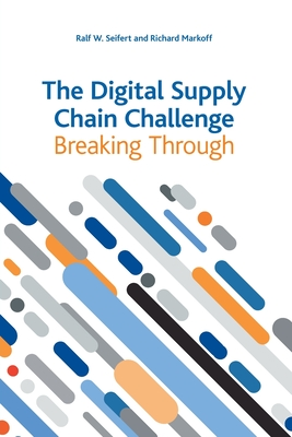 The Digital Supply Chain Challenge: Breaking Through Cover Image