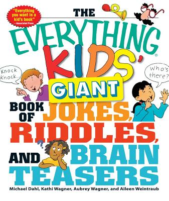 The Everything Kids' Giant Book of Jokes, Riddles, and Brain Teasers (Everything® Kids) Cover Image