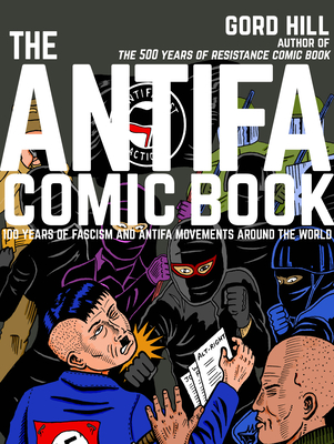 The Antifa Comic Book: 100 Years of Fascism and Antifa Movements Cover Image