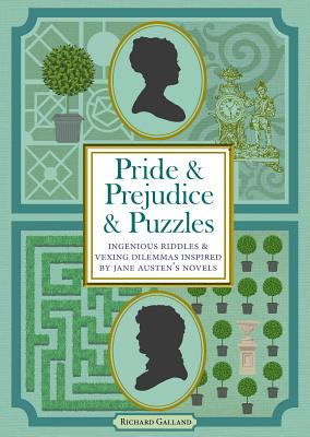 Pride & Prejudice & Puzzles: Ingenious Riddles & Vexing Dilemmas Inspired by Jane Austen's Novels Cover Image