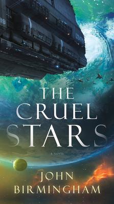 The Cruel Stars: A Novel (The Cruel Stars Trilogy #1) Cover Image