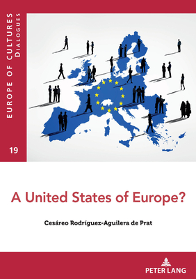 A United States of Europe? (Europe Des Cultures / Europe of Cultures #19) Cover Image