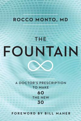 The Fountain: A Doctor's Prescription to Make 60 the New 30 Cover Image