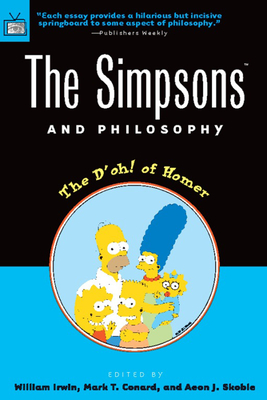 The Simpsons and Philosophy: The D'Oh! of Homer (Popular Culture & Philosophy #2) Cover Image