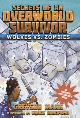 Wolves vs. Zombies: Secrets of an Overworld Survivor, #3 Cover Image