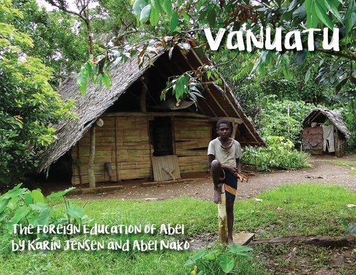Vanuatu: The Foreign Education of Abel (Around the World #1) Cover Image