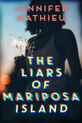 The Liars of Mariposa Island Jennifer Mathieu