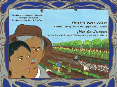 That's Not Fair! / ¡No Es Justo!: Emma Tenayuca's Struggle for Justice/La lucha de Emma Tenayuca por la justicia Cover Image