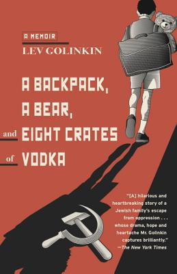 A Backpack, a Bear, and Eight Crates of Vodka: A Memoir Cover Image