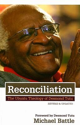 Reconciliation: The Ubuntu Theology of Desmond Tutu Cover Image