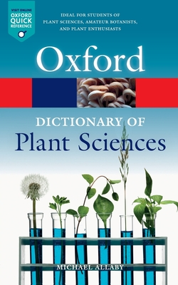 A Dictionary of Plant Sciences (Oxford Quick Reference) Cover Image