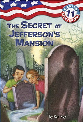 Capital Mysteries #11: The Secret at Jefferson's Mansion Cover Image
