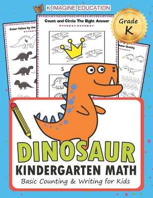 Dinosaur Kindergarten Math Grade K: Basic Counting and Writing for Kids Cover Image