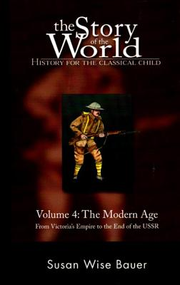 Story of the World, Vol. 4: History for the Classical Child: The Modern Age Cover Image