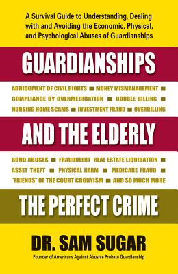 Guardianships and the Elderly: The Perfect Crime Cover Image