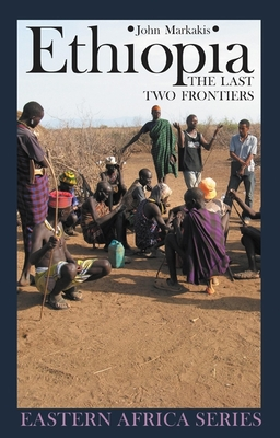 Ethiopia: The Last Two Frontiers (Eastern Africa) Cover Image
