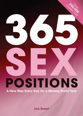 365 Sex Positions: A New Way Every Day for a Steamy, Erotic Year Cover Image
