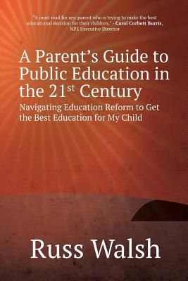 A Parent's Guide to Public Education in the 21st Century Cover