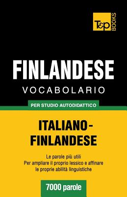 Vocabolario Italiano-Finlandese per studio autodidattico - 7000 parole Cover Image