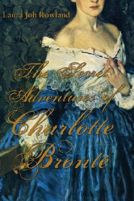 The Secret Adventures of Charlotte Bronte Cover Image