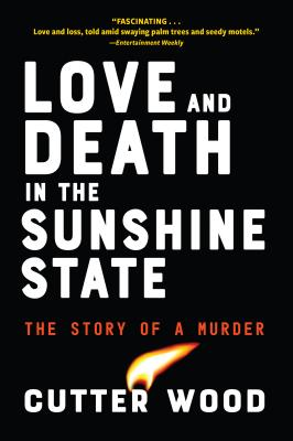 Love and Death in the Sunshine State: The Story of a Murder Cover Image