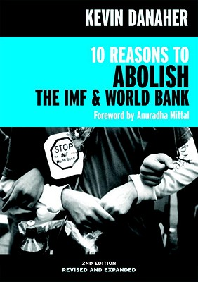 10 Reasons to Abolish the IMF & World Bank Cover