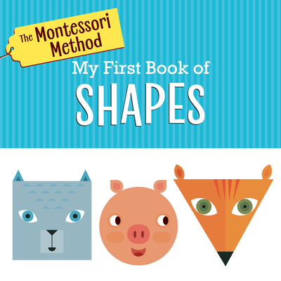 The Montessori Method: My First Book of Shapes Cover Image