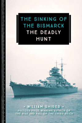 The Sinking of the Bismarck: The Deadly Hunt (833) Cover Image