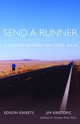 Send a Runner: A Navajo Honors the Long Walk Cover Image