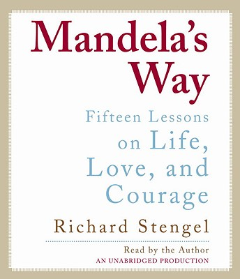 Mandela's Way: Fifteen Lessons on Life, Love, and Courage Cover Image