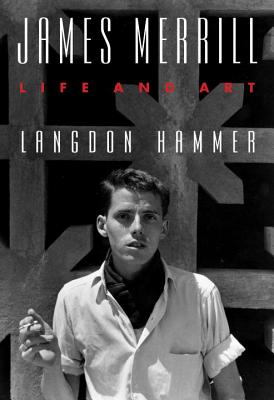 James Merrill: Life and Art Cover Image