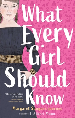 What Every Girl Should Know: Margaret Sanger's Journey Cover Image