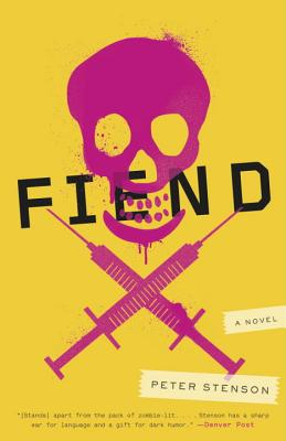 Fiend: A Novel Cover Image