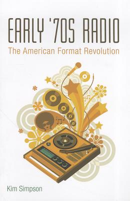 Early '70s Radio: The American Format Revolution Cover Image