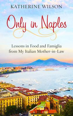 Only in Naples (Thorndike Non Fiction) Cover Image