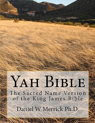 Yah Bible: The Sacred Name Version of the King James Bible Cover Image