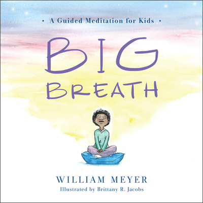 Big Breath: A Guided Meditation for Kids Cover Image