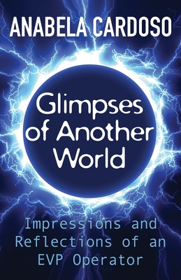 Glimpses of Another World: Impressions and Reflections of an EVP Operator Cover Image