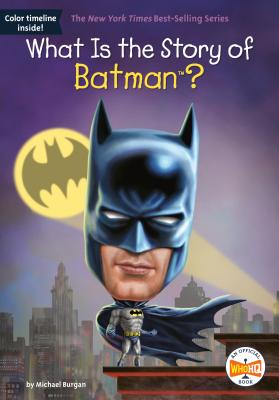 What Is the Story of Batman? (What Is the Story Of?) Cover Image