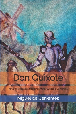 Don Quixote: Part 1, The Ingenious Nobleman Mister Quixote of La Mancha Cover Image