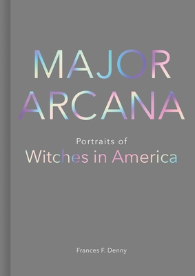 Major Arcana: Portraits of Witches in America Cover Image