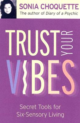 Trust Your Vibes: Secret Tools for Six-Sensory Living Cover Image