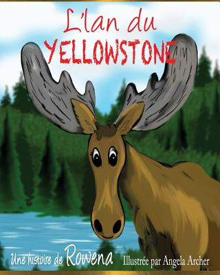Yellowstone Moose: The Translated French Version of the English Original Cover Image