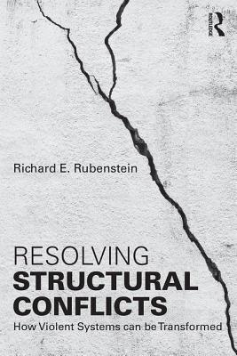 Resolving Structural Conflicts: How Violent Systems Can Be Transformed Cover Image