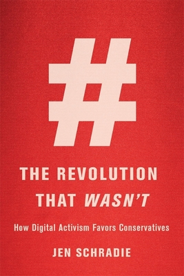 The Revolution That Wasn't: How Digital Activism Favors Conservatives Cover Image