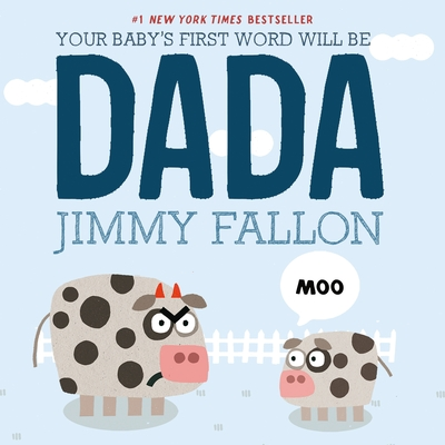 Your Baby's First Word Will Be Dada Cover