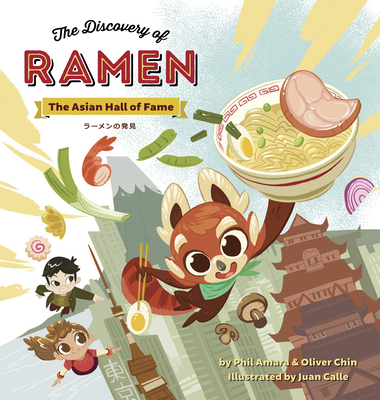 The Discovery of Ramen: The Asian Hall of Fame by Phil Amara and Oliver Chin