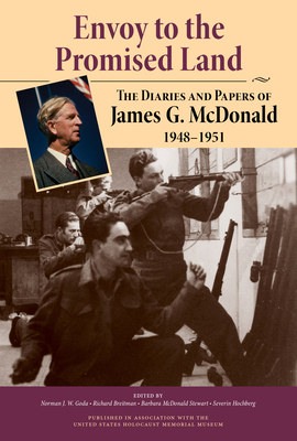 Envoy to the Promised Land: The Diaries and Papers of James G. McDonald, 1948-1951 Cover Image