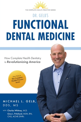 Functional Dental Medicine: How Complete Health Dentistry is Revolutionizing America Cover Image
