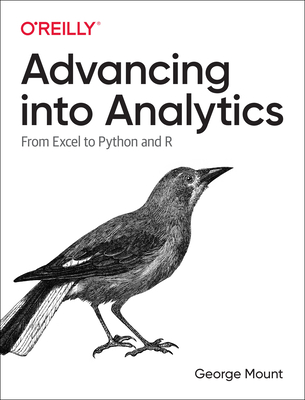 Advancing Into Analytics: From Excel to Python and R Cover Image